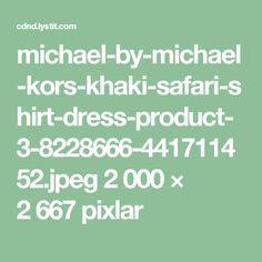michael-by-michael-kors-khaki-safari-shirt-dress-product-3-8228666-441711452.jpeg 2000 × 2667 pixlar