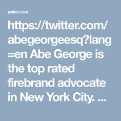 https://twitter.com/abegeorgeesq?lang=en Abe George is the top rated firebrand advocate in New York City. He has a stellar legal career as a criminal defense lawyer and has worked as a public prosecutor in Brooklyn. George has a strong focus on criminal law.