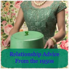 Relationship Advice from the 1950s That Amazingly Still Applies!