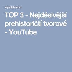 TOP 3 - Nejděsivější prehistoričtí tvorové - YouTube