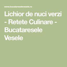 Lichior de nuci verzi - Retete Culinare - Bucataresele Vesele