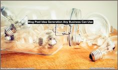 Blog Post Idea Generation Any Business Can Use - @heidicohen