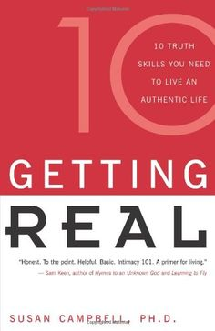 Bestseller Books Online Getting Real: Ten Truth Skills You Need to Live an Authentic Life Ph.D. Susan Campbell $11.15  - http://www.ebooknetworking.net/books_detail-0915811928.html