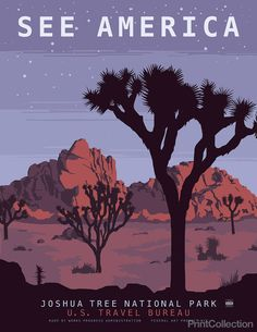 """See America poster showing the beauty of Joshua Tree National Park in Southeastern California. """"According to legend, Mormon pioneers considered the limbs of the Joshua trees to resemble the upstretched arms of Joshua leading them to the promised land. Others were not as visionary. Early explorer John Fremont described them as """"…the most repulsive tree in the vegetable Kingdom."""""""" From the Joshua Tree National Park website. Illustration by Steven Thomas in 2013."""