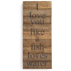 Second Nature By Hand 'I Love You like a Fish Loves Water' Repurposed... (110.605 IDR) ❤ liked on Polyvore featuring home, home decor, wall art, brown, handmade home decor, wood wall art, fish home decor, wooden wall plaques and wooden fish wall art