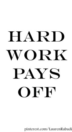 """Working hard pays off essaytyper """"Hard Work Always Pays Off"""" Essays, pays off later in life I believe that working hard now pays off, any hard work, but work of a particular type that's. School Motivation, Study Motivation, Motivation Inspiration, Hard Quotes, Quotes To Live By, Life Quotes, Favorite Quotes, Best Quotes, Motivational Quotes"""