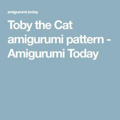 Toby the Cat amigurumi pattern - Amigurumi Today