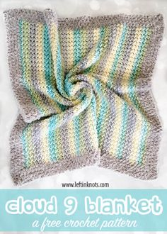 This free crochet pattern uses the crunch stitch and the fuzziest yarn to make a fluffly cloud blanket you will want to snuggle forever.  The Cloud 9 blanket makes a beautiful baby blanket, but can also be easily resized for larger throws and afghans.  You'll want to make one for everyone in your family! #crochet #freecrochetpattern #babyblanket
