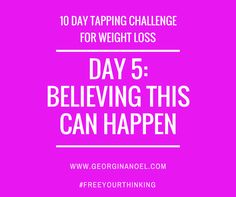 10 days of EFT Tapping scripts/videos, mindset experiments and nutrition advice    http://www.georginanoel.com/10-day-tapping-challenge-weight-loss/