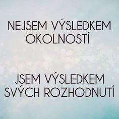 @makroklid #makroklid #citaty #rady #zivot #budoucnost #motivace #vysledek #okolnosti #rozhodnuti Giving Up, Never Give Up, Love You, Thoughts, Words, Quotes, Quotations, Te Amo, Je T'aime