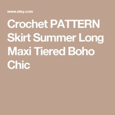 Crochet PATTERN Skirt  Summer Long Maxi Tiered Boho Chic Crochet Thread Size 10, Double Crochet, Single Crochet, Cotton Crochet, Crochet Lace, Crochet Hooks, Crochet Skirt Pattern, Crochet Patterns, Motif Photo