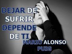 Mario Alonso Puig - DEJAR DE SUFRIR DEPENDE DE TI - Superación personal - YouTube Mario, Mindfulness, Videos, Youtube, Emotional Development, Mental Health, Emotional Intelligence, Therapy, Video Clip