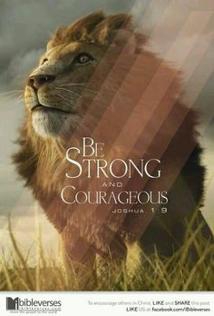 Strong and Courageous Bible Verse tattoo - Bing images Bible Scriptures, Bible Quotes, Lion Bible Verse, Lion Quotes, Godly Quotes, Motivational Quotes, Saint Esprit, Be Strong And Courageous, Spiritual Inspiration
