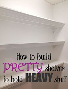 how to build pretty shelves to hold heavy stuff, diy, how to, shelving ideas, woodworking projects; might be the fix I need for kitchen shelves Do It Yourself Furniture, Do It Yourself Home, Diy Furniture, Furniture Repair, Country Furniture, Office Furniture, Built In Shelves, Build Shelves, Building Shelves In Closet