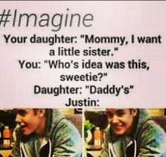 (Open rp, be the 'mommy' or justins girlfriend, or wife?)