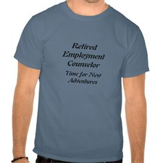 Retired Employment Counselor Tee T Shirt, Hoodie Sweatshirt