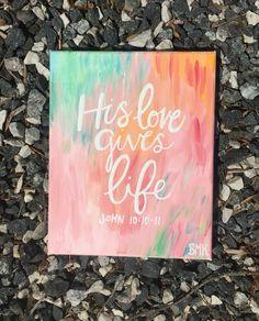 His love gives life -John bible verse canvas tyedye BMK CFC - Coole Verse/Sprüche - Painting Love Bible Verse Painting, Canvas Painting Quotes, Bible Verse Canvas, Cute Canvas Paintings, Easy Canvas Painting, Canvas Quotes, Scripture Art, Diy Canvas Art, Bible Art