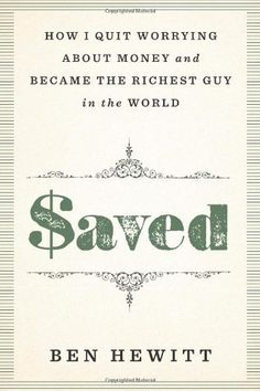 Saved: How I quit worrying about money and became the richest guy in the world by Ben Hewitt, http://www.amazon.com/dp/1609614089/ref=cm_sw_r_pi_dp_t9tWrb0VS4DHH