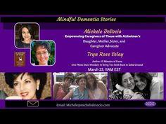 Mindful Dementia Stories Episode 1 Guest Tryn Rose Seley Replay - MIndful Dementia Stories