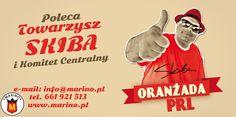 Kto Oranżadę PRL Towarzysza Skiby pije ten wesoło żyje !!!