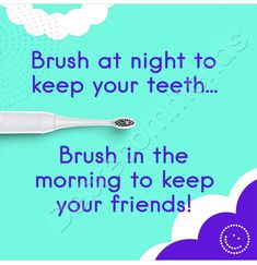 #brush your teeth!!!! Electric toothbrush is always better than a manual brush! Removes more plaque and isn't able to cause damage to the tooth structure!