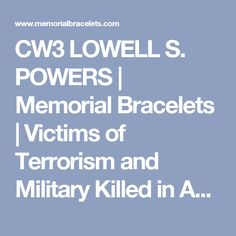 CW3 LOWELL S. POWERS  | Memorial Bracelets | Victims of Terrorism and Military Killed in Action, Prisoner of War and Missing in Action Memorial Bracelets
