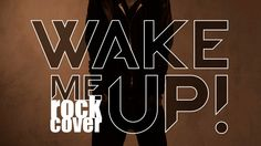 Wake me up rock cover song