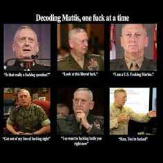 "Even before he was tapped by Donald Trump for the Secretary of Defense position, James ""Mad Dog"" Mattis was already a prolific topic of hilarious memes. Think Chuck Norris, but scarier. Military Quotes, Military Humor, Military Life, Usmc Quotes, Marine Quotes, War Quotes, Military Weapons, Military Art, Marine Corps Humor"