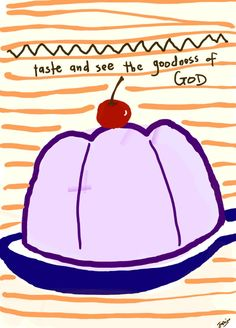 Day 15 - Taste and see the goodness of God