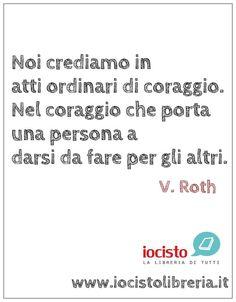 www.iocistolibreria.it  #iocistolibreria #lalibreriaditutti #divergent #roth #quotes #frasi #words #parole