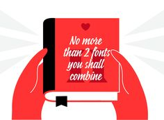 10 Commandments of Typography by Fontyou Ideally, combine 2 typefaces, (maximum 3) and enjoy all their styles and variations to create contrasts. For example, choose a serif font and a sans serif font and play with weights, italics, small caps etc. Avoid to combine two fonts of the same family, and always remember that contrast is the key