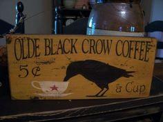 Primitive Olde Black Crow Coffee Sign, Handmade Wood Sign. $12.99, via Etsy.