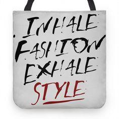Inhale Fashion Exhale Style #tote #bag #style #fashion #trendy #designer