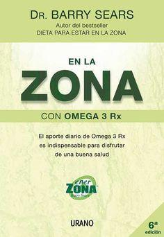 En la zona con omega 3 Rx // Barry Sears // NUTRICIÓN Y DIETÉTICA