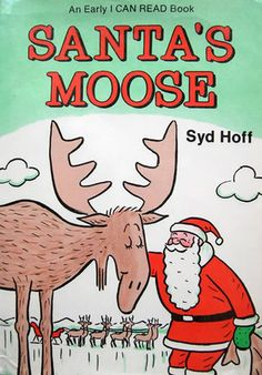 12 Days of Winter Holidays Continued: SANTA'S MOOSE by Syd Hoff