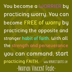 Worry quotes and practicing faith. Love Me Quotes, Faith Quotes, Quotes To Live By, Best Quotes, Life Quotes, Pastor Quotes, Awesome Quotes, Famous Quotes, Inspiring Quotes
