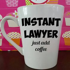 Check out this item in my Etsy shop https://www.etsy.com/listing/400645863/lawyer-gifts-lawyer-mug-funny-mugs