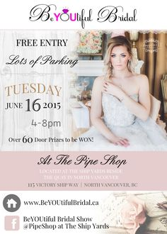 BeYOUtifulBridal Show Happening in #NorthVancouver June16 at the #PipeShop2015 @quayproperties  Contact melissa@langleyheartlink.com for more info #BeYOUtifulBridal