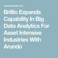 Brillio Expands Capability In Big Data Analytics For Asset Intensive Industries With Arundo