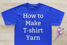 How to Make T-shirt Yarn at handsoccupied.com