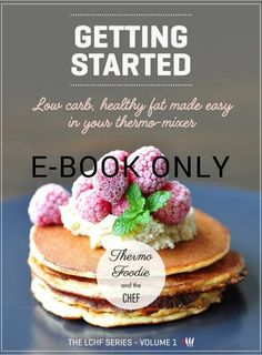 The Getting Started ebook now on sale only available on the foodie and the chef website. Come and take part in in healthy thermo food! Healthy Fats, Healthy Weight, Get Started, Make It Simple, Keto Recipes, Meal Planning, Low Carb, Meals, Breakfast