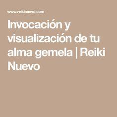 Invocación y visualización de tu alma gemela | Reiki Nuevo