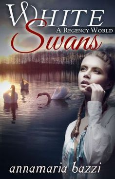"""Read """"White Swans A Regency World - Chapter 1"""" #fantasy #ya. A sneak preview before publications during the holiday season."""