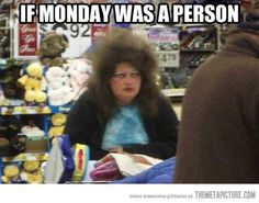 if Monday was a person