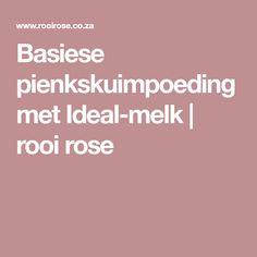 Basiese pienkskuimpoeding met Ideal-melk | rooi rose Pos