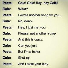 HAHAHA! In your face, Gale! I laughed so much at this! :D