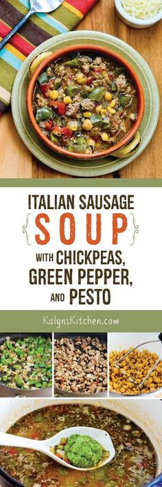 Italian Sausage Soup with Green Pepper, Chickpeas, and Pesto is a tasty soup that's gluten-free, low-glycemic, and South Beach Diet friendly. Use other beans if you're not a chickpea fan. [found on KalynsKitchen.com]