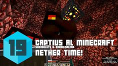 Captius a Minecraft #19 Nether time - Captive Minecraft en català