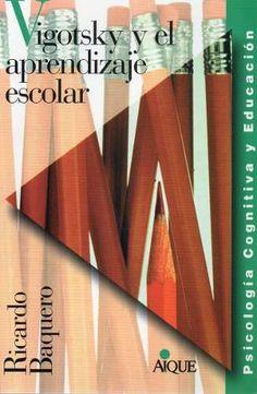 Vigotsky Y El Aprendizaje Escolar Ricardo Baquero (ai) - $ 250,00