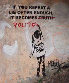 "street-art: "" vinylstatic: "" Banksy ♥ "" If you repeat a lie often enough, it becomes truth politics "" Arte Banksy, Bansky, Banksy Graffiti, Banksy Artwork, Banksy Artist, Banksy Paintings, Banksy Canvas, Graffiti Artists, Urbane Kunst"